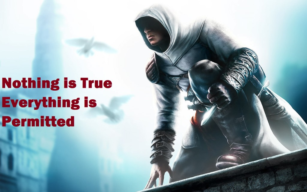 Assassin's Creed - Nothing is True...